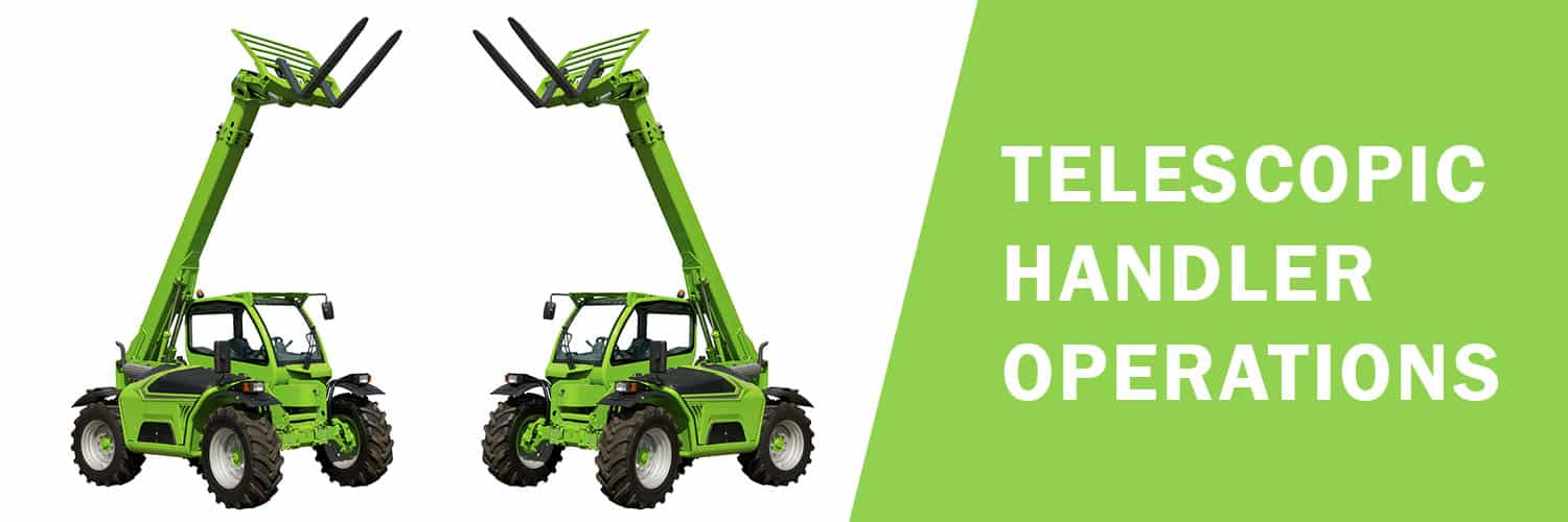 TELESCOPIC HANDLER OPERATIONS